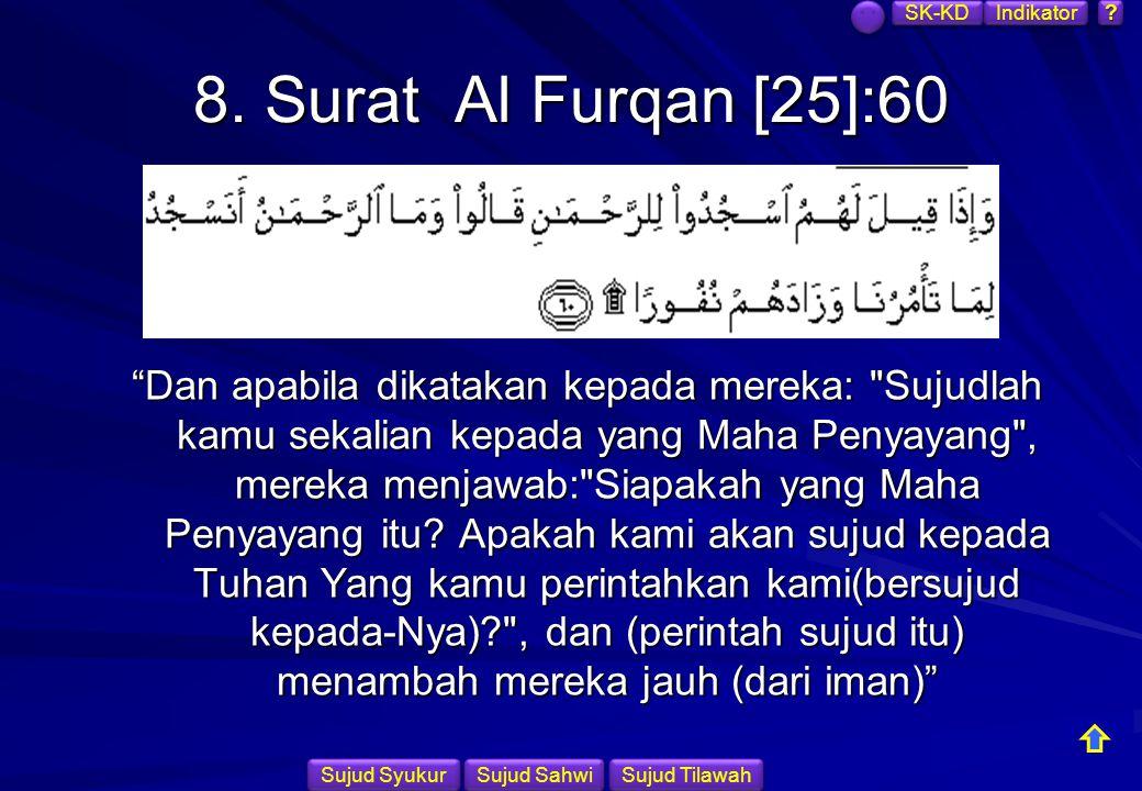 SK-KD Indikator. 8. Surat Al Furqan [25]:60.